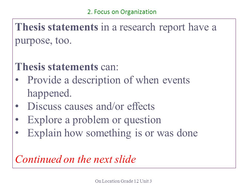 Thesis statements in a research report have a purpose, too.