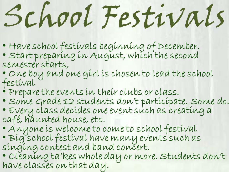 School Festivals Have school festivals beginning of December.