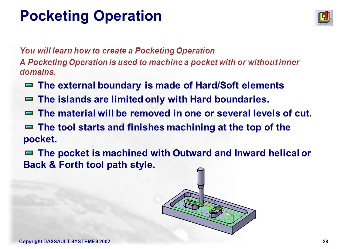 Pocketing Operation You will learn how to create a Pocketing Operation.
