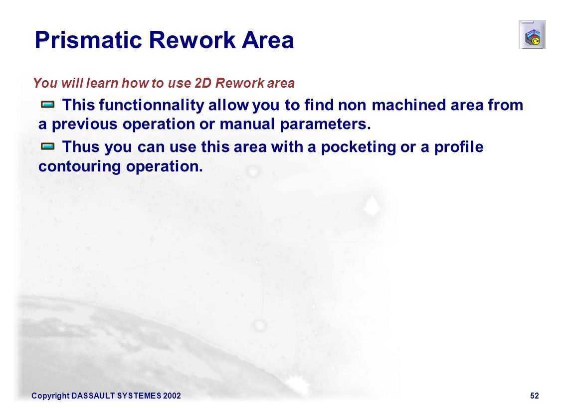 Prismatic Rework Area You will learn how to use 2D Rework area.
