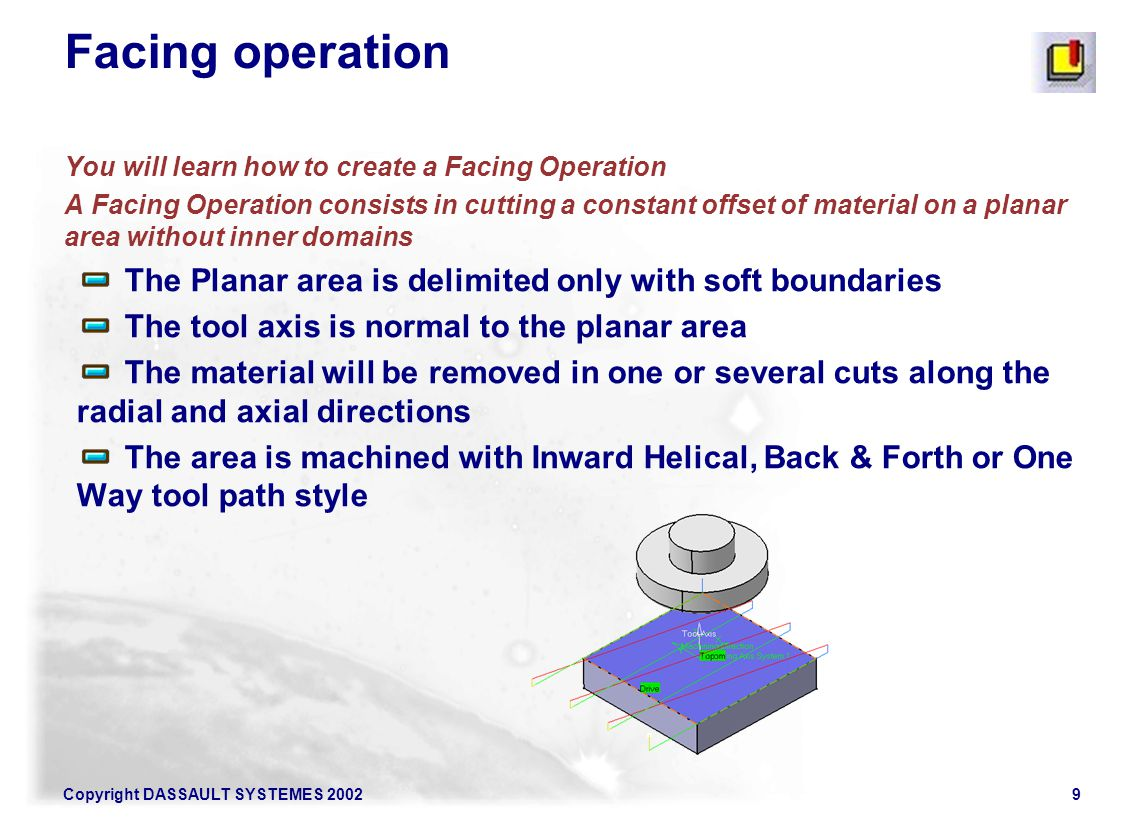 Facing operation You will learn how to create a Facing Operation.