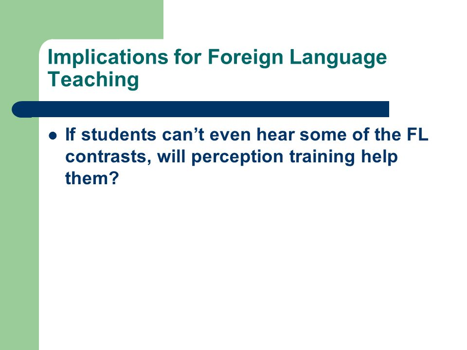 Implications for Foreign Language Teaching
