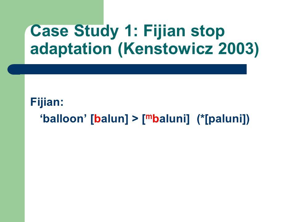 Case Study 1: Fijian stop adaptation (Kenstowicz 2003)