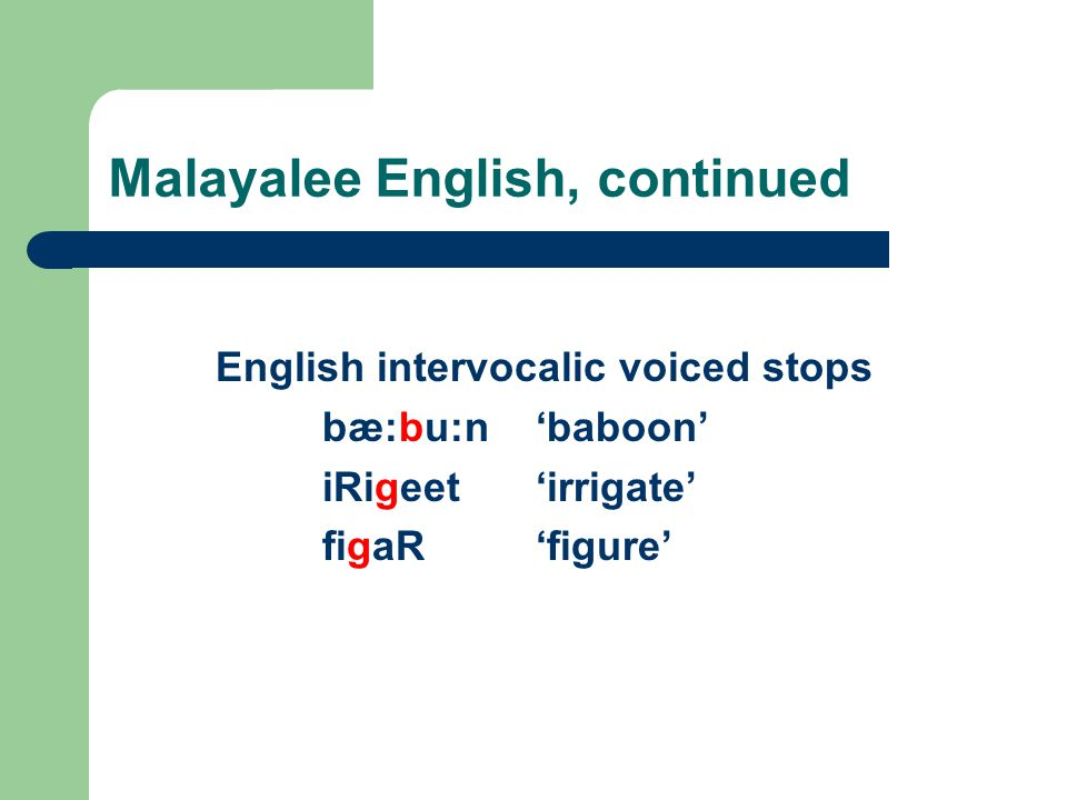 Malayalee English, continued