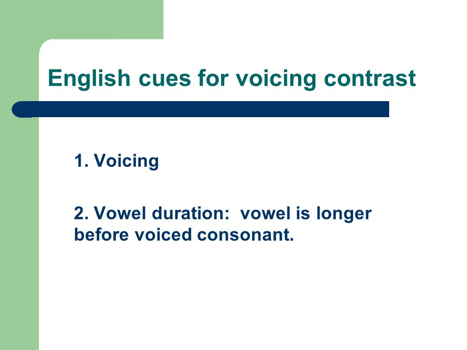 English cues for voicing contrast