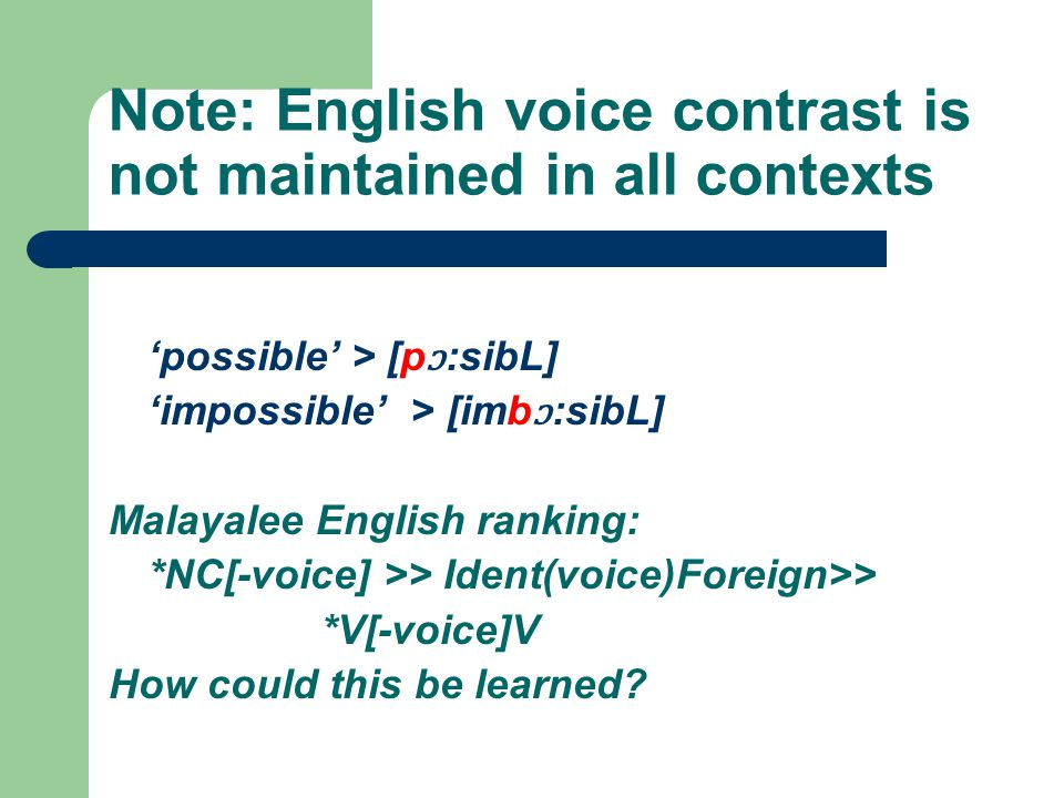 Note: English voice contrast is not maintained in all contexts