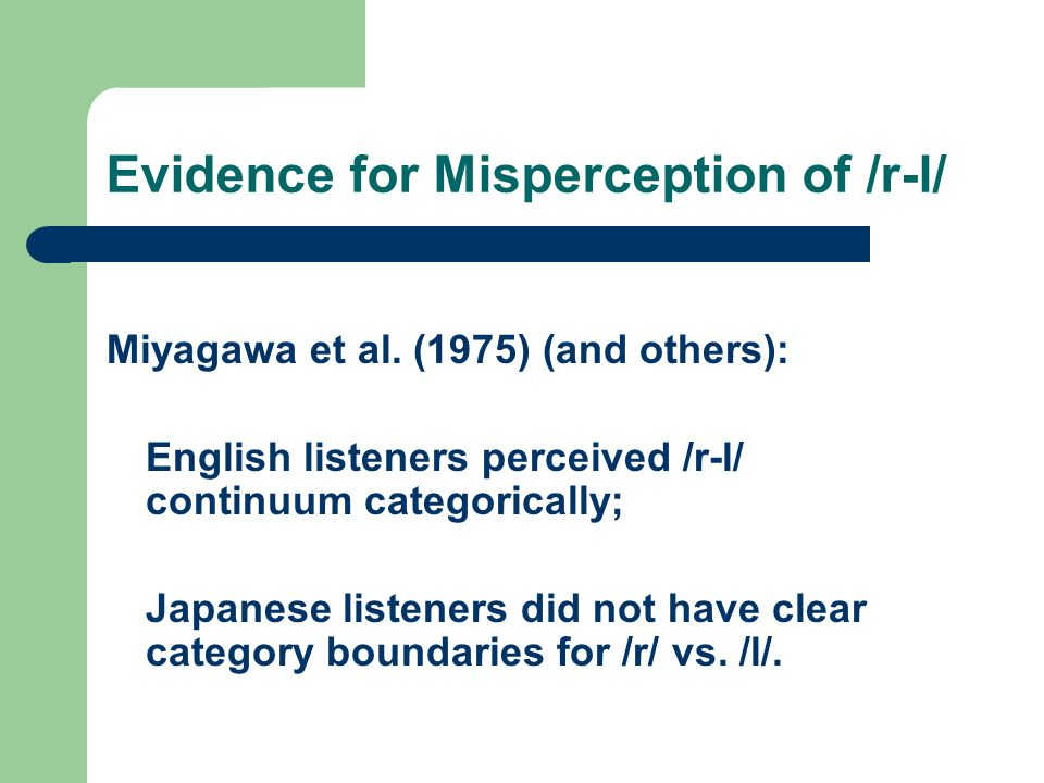 Evidence for Misperception of /r-l/