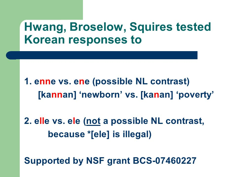 Hwang, Broselow, Squires tested Korean responses to