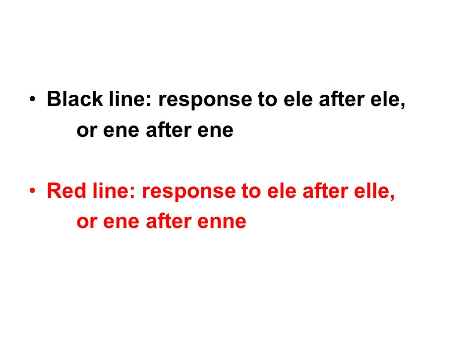 Black line: response to ele after ele,