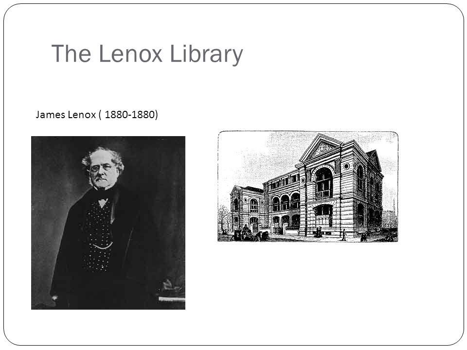 The Lenox Library James Lenox ( 1880-1880)