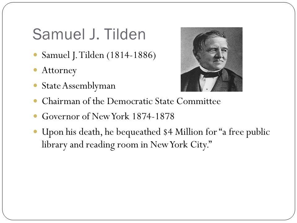 Samuel J. Tilden Samuel J. Tilden (1814-1886) Attorney