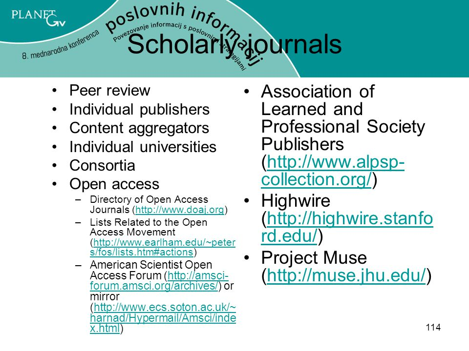 Scholarly journals Peer review. Individual publishers. Content aggregators. Individual universities.