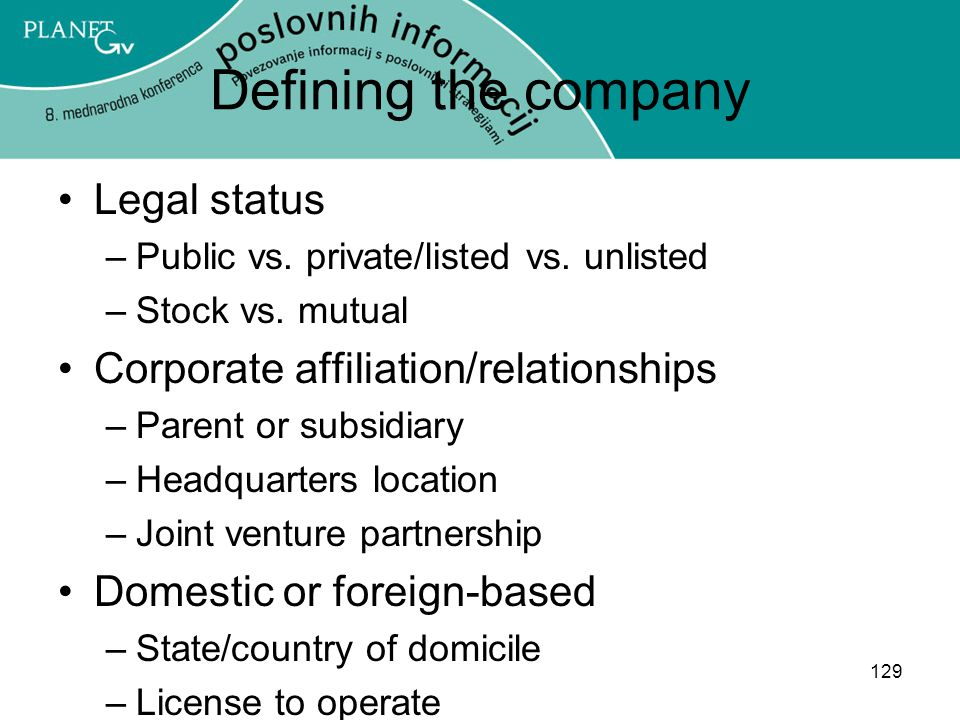 Defining the company Legal status Corporate affiliation/relationships