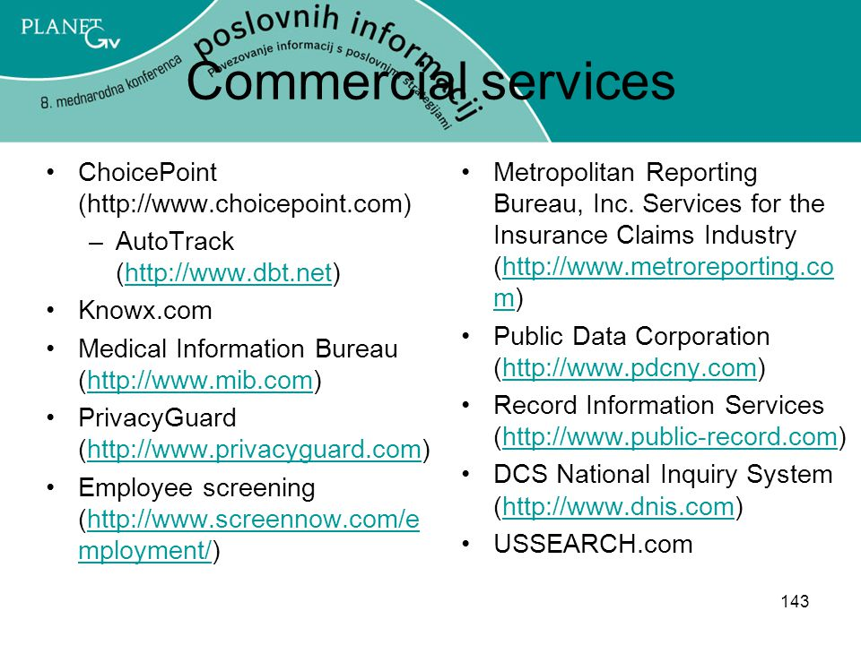 Commercial services ChoicePoint (http://www.choicepoint.com)