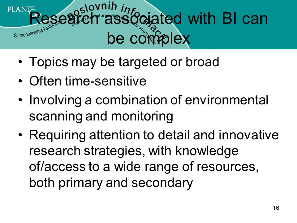 Research associated with BI can be complex