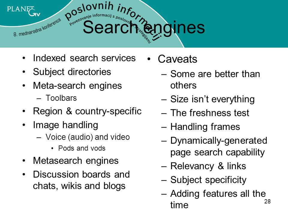 Search engines Caveats Indexed search services Subject directories