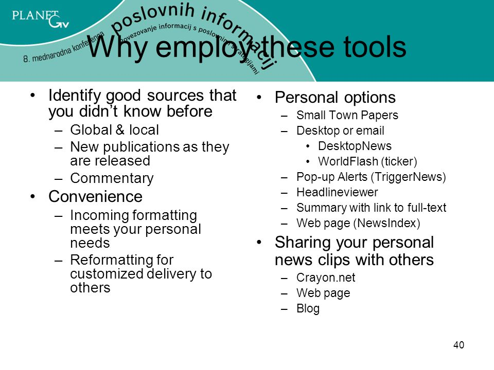 Why employ these tools Identify good sources that you didn't know before. Global & local. New publications as they are released.
