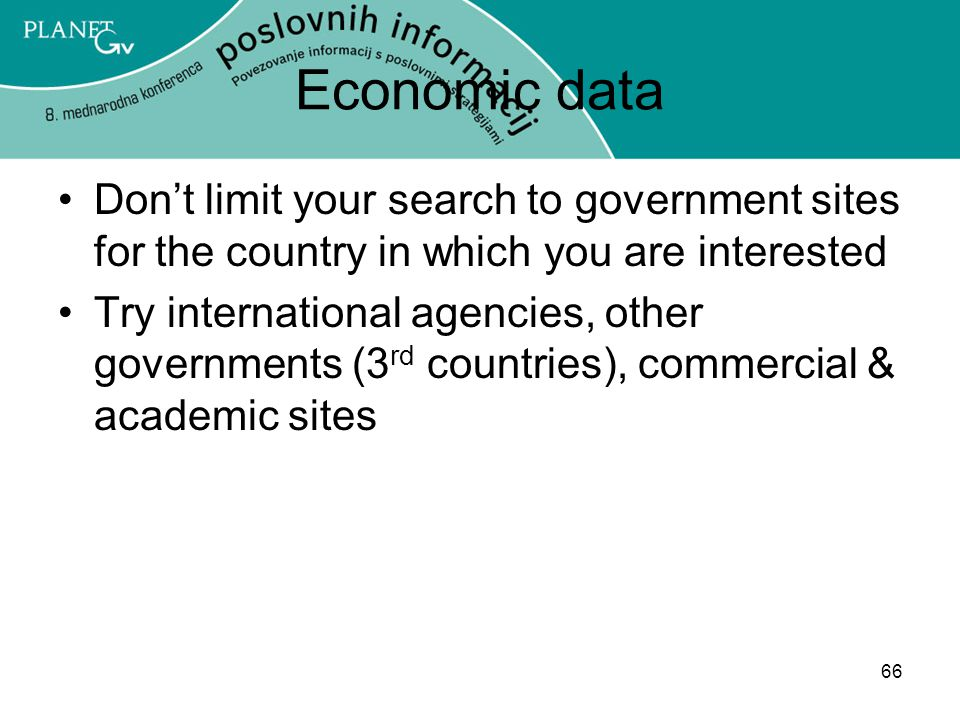 Economic data Don't limit your search to government sites for the country in which you are interested.