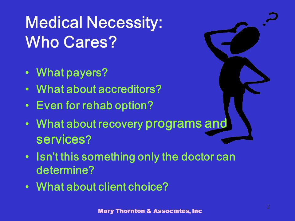 Medical Necessity: Who Cares