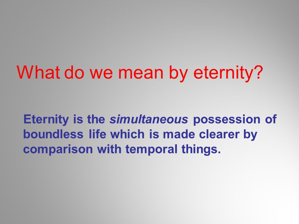 What do we mean by eternity