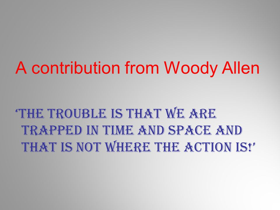 A contribution from Woody Allen