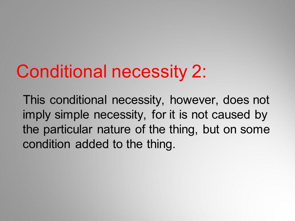 Conditional necessity 2: