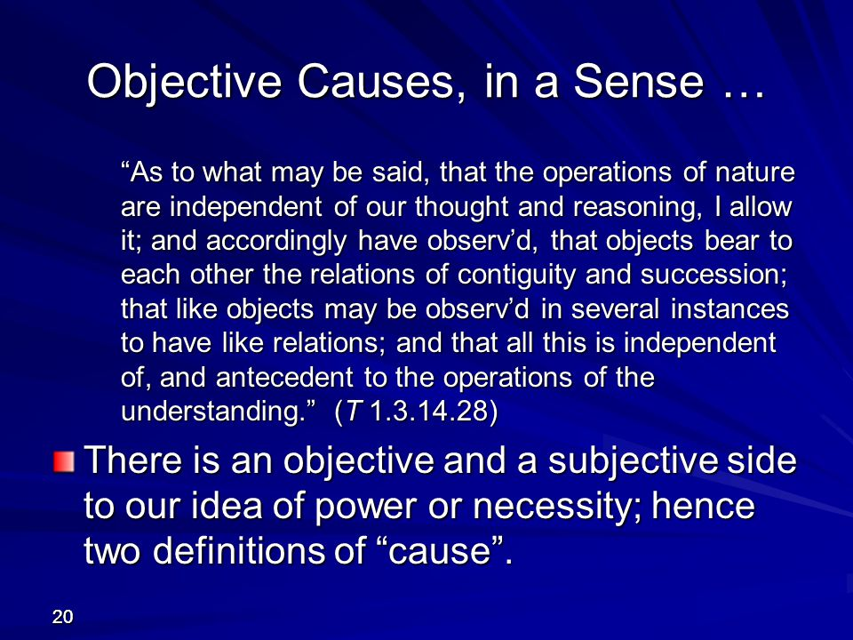 Objective Causes, in a Sense …