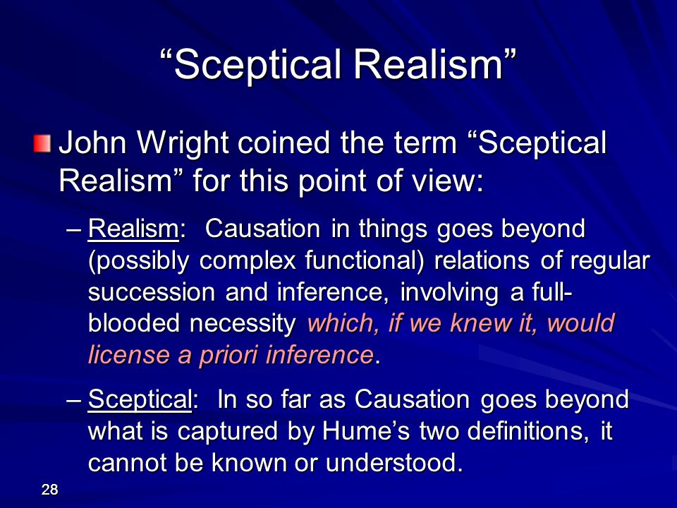 Sceptical Realism John Wright coined the term Sceptical Realism for this point of view:
