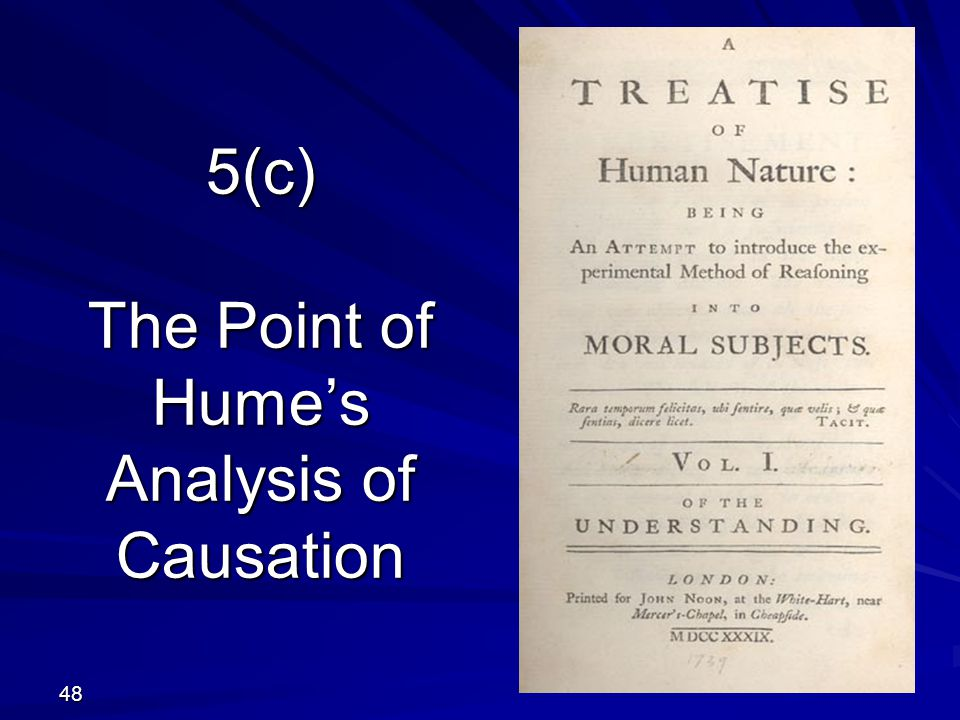 5(c) The Point of Hume's Analysis of Causation