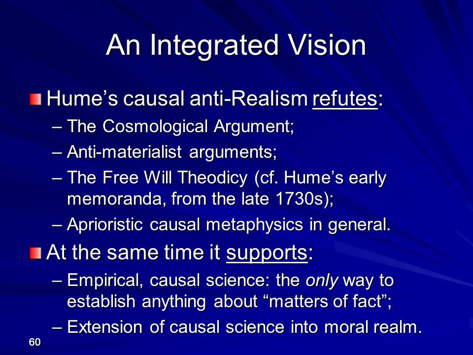 An Integrated Vision Hume's causal anti-Realism refutes: