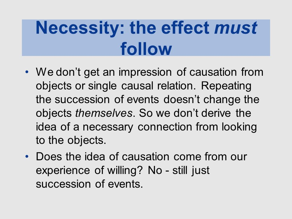Necessity: the effect must follow