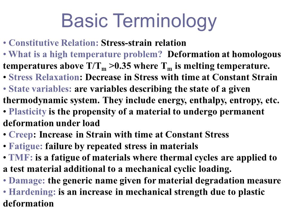 Basic Terminology • Constitutive Relation: Stress-strain relation