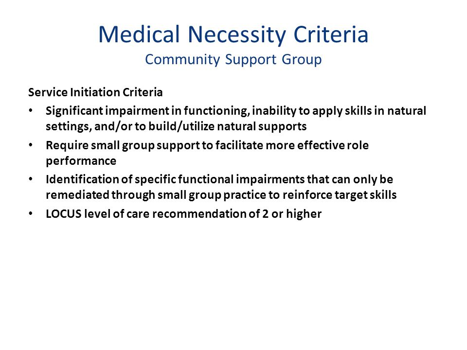 Medical Necessity Criteria Community Support Group