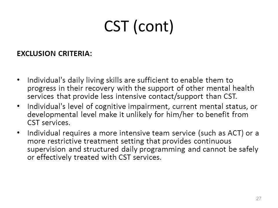CST (cont) EXCLUSION CRITERIA: