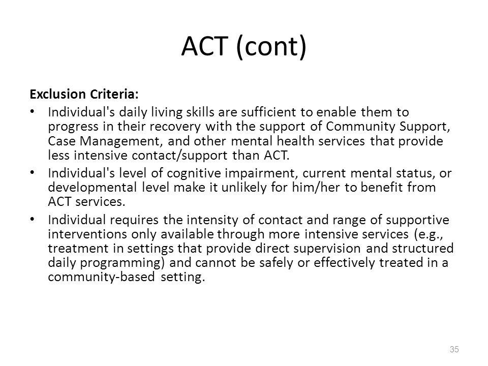 ACT (cont) Exclusion Criteria:
