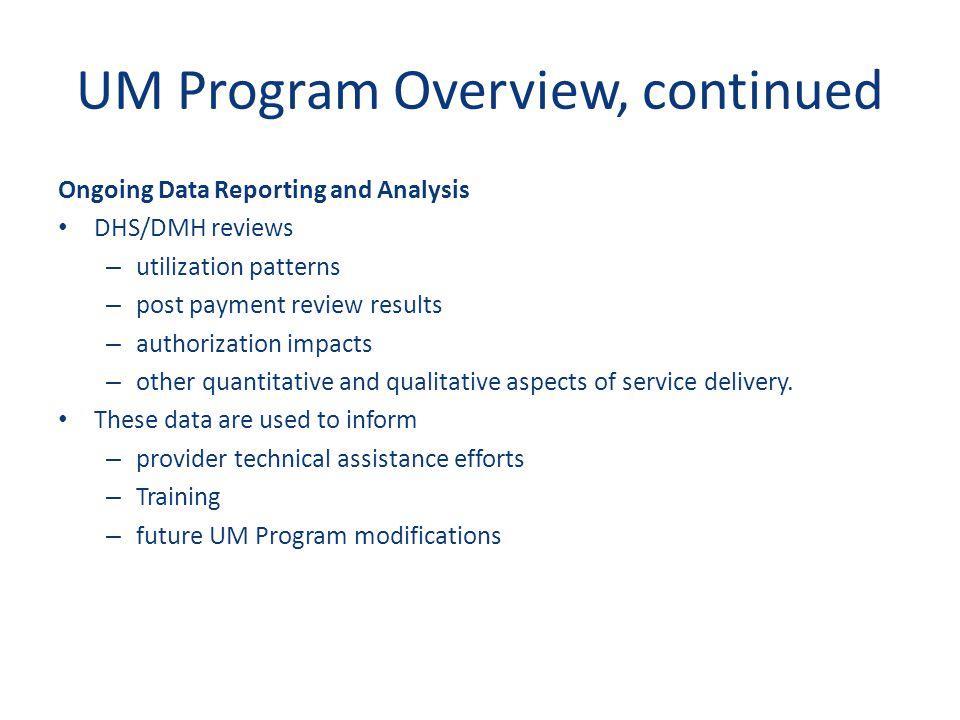 UM Program Overview, continued