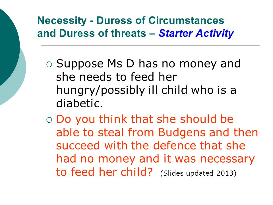 Necessity - Duress of Circumstances and Duress of threats – Starter Activity