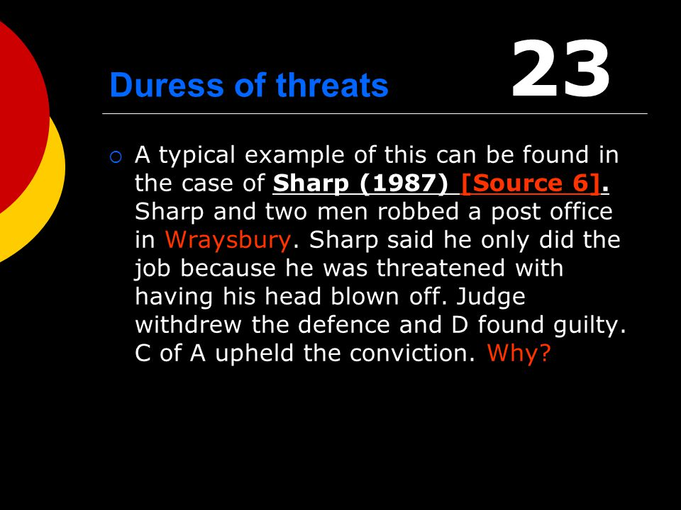 23 Duress of threats.