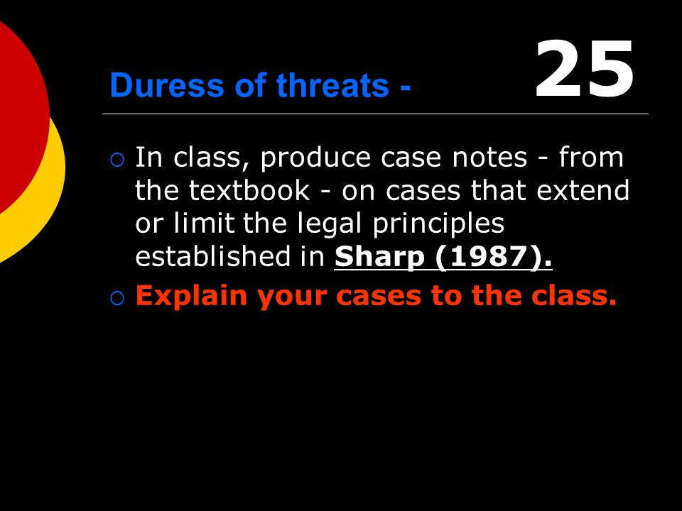 25 Duress of threats -