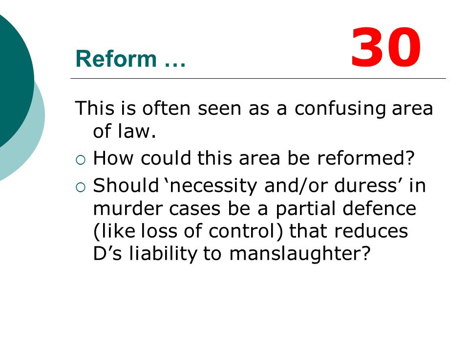 30 Reform … This is often seen as a confusing area of law.