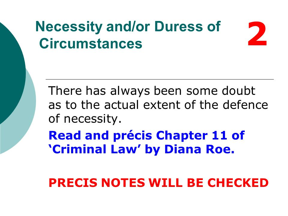 Necessity and/or Duress of Circumstances