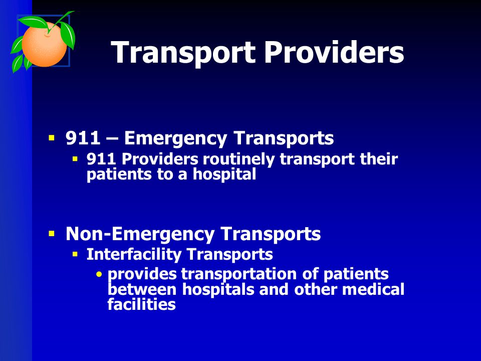 Transport Providers 911 – Emergency Transports