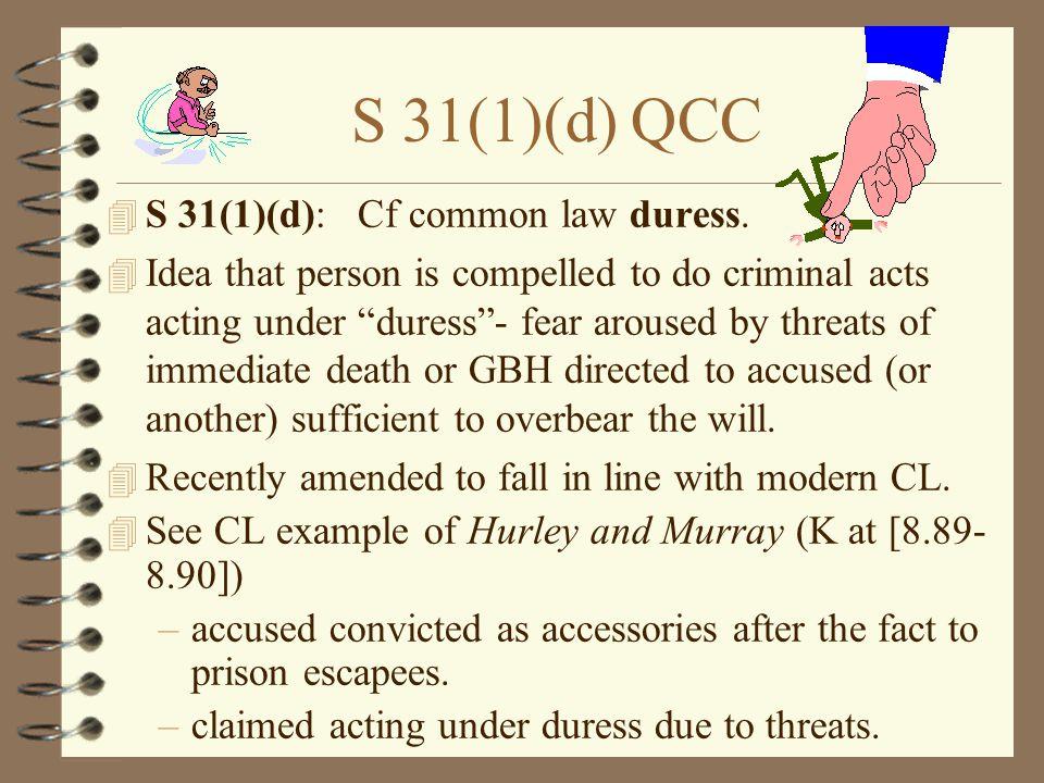 S 31(1)(d) QCC S 31(1)(d): Cf common law duress.