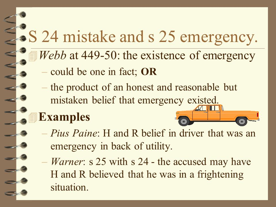 S 24 mistake and s 25 emergency.