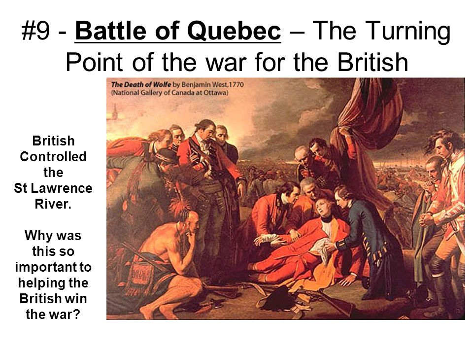 #9 - Battle of Quebec – The Turning Point of the war for the British
