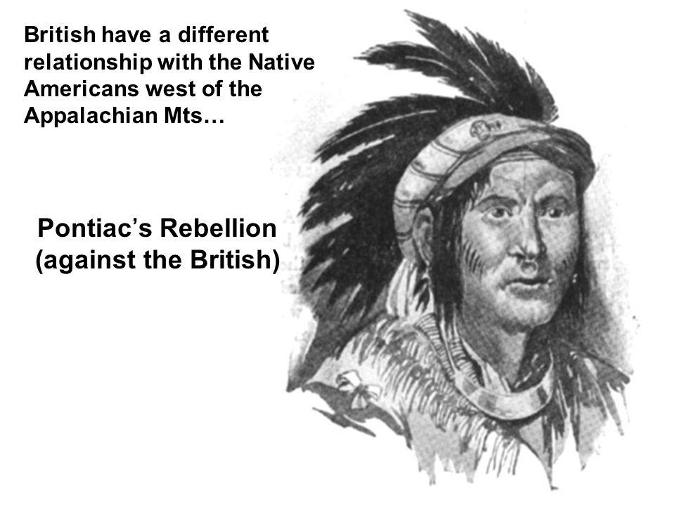 Pontiac's Rebellion (against the British)