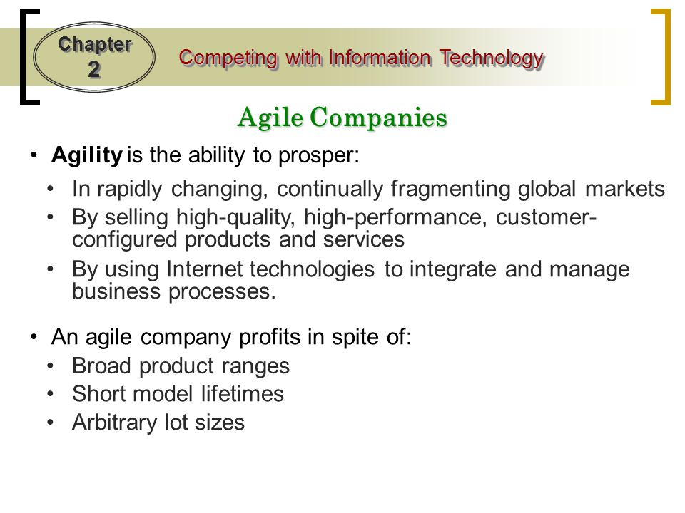 Agile Companies Agility is the ability to prosper: