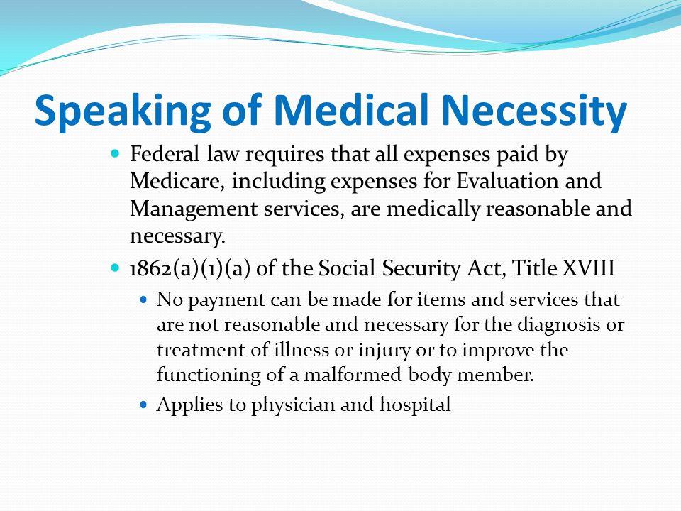 Speaking of Medical Necessity