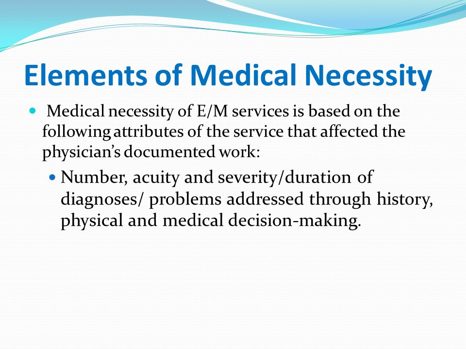 Elements of Medical Necessity