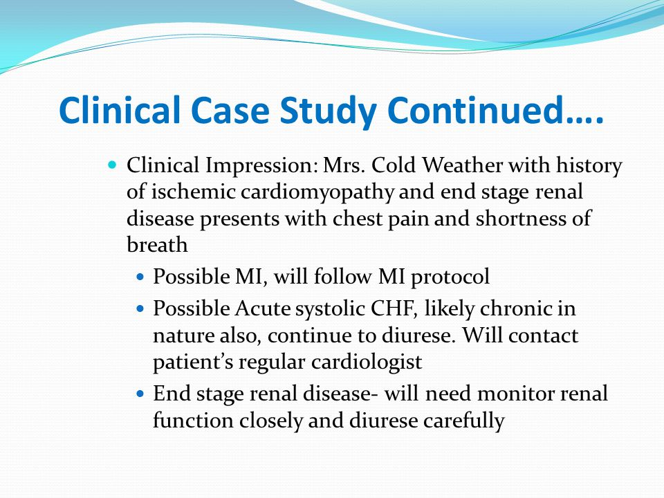 Clinical Case Study Continued….